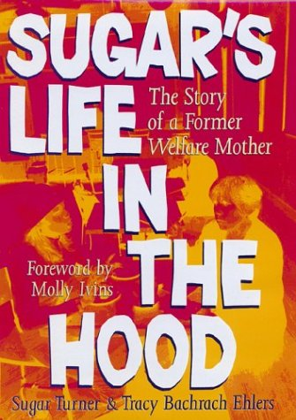 Sugar's Life in the Hood The Story of a Former Welfare Mother  2002 9780292701953 Front Cover