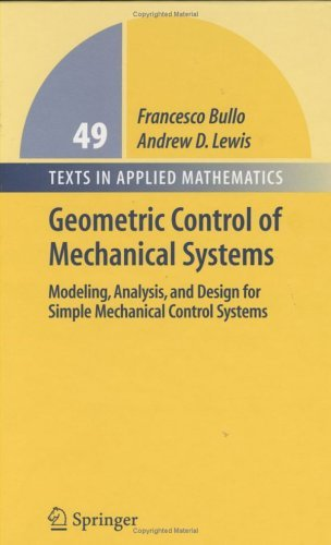 Geometric Control of Mechanical Systems Modeling, Analysis, and Design for Simple Mechanical Control Systems  2005 edition cover