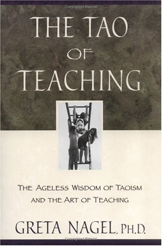 Tao of Teaching The Special Meaning of the Tao Te Ching as Related to the Art and Pleasures of Teaching  1994 edition cover