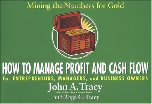 How to Manage Profit and Cash Flow Mining the Numbers for Gold  2004 9780471649953 Front Cover