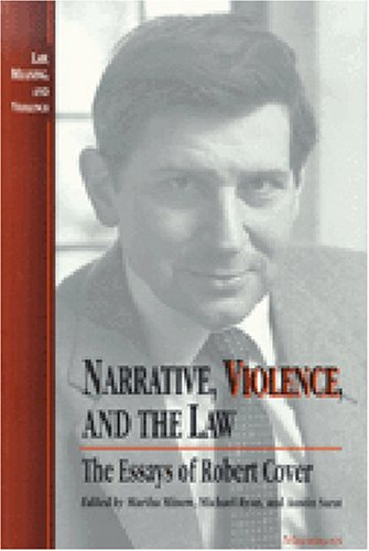 Narrative, Violence, and the Law The Essays of Robert Cover  1995 9780472064953 Front Cover