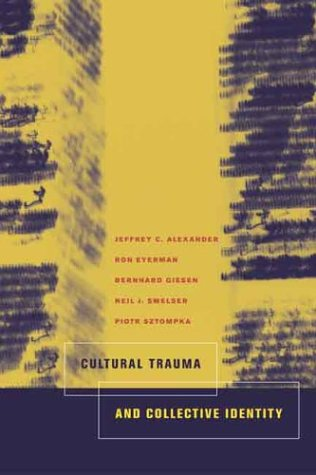 Cultural Trauma and Collective Identity   2004 edition cover