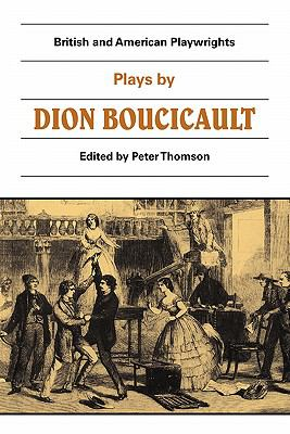 Plays by Dion Boucicault   1984 9780521283953 Front Cover