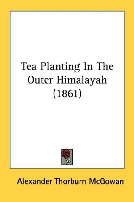 Tea Planting in the Outer Himalayah N/A 9780548617953 Front Cover