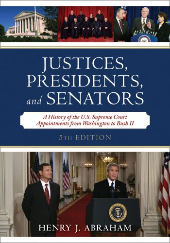 Justices, Presidents, and Senators A History of the U. S. Supreme Court Appointments from Washington to Bush II 3rd 2008 (Revised) edition cover