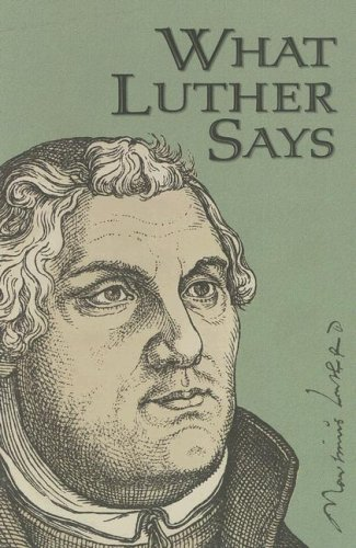 What Luther Says 16th 2007 edition cover