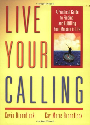 Live Your Calling A Practical Guide to Finding and Fulfilling Your Mission in Life  2004 edition cover