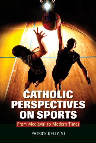 Catholic Perspectives on Sports From Medieval to Modern Times  2012 9780809147953 Front Cover