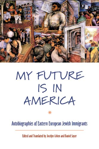 My Future Is in America Autobiographies of Eastern European Jewish Immigrants N/A edition cover