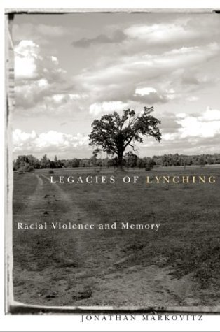 Legacies of Lynching Racial Violence and Memory  2004 edition cover