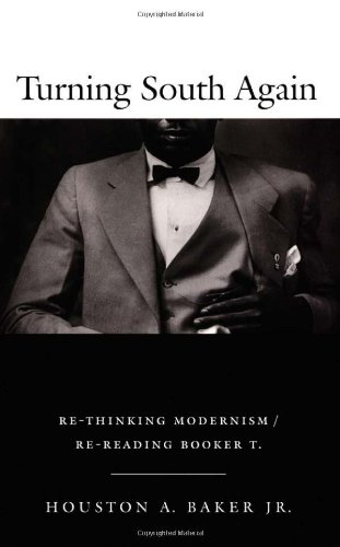 Turning South Again Re-Thinking Modernism - Re-Reading Booker T.  2001 edition cover