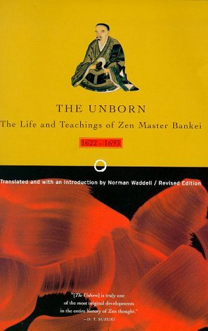 Unborn The Life and Teachings of Zen Master Bankei, 1622-1693 2nd 2000 (Revised) edition cover