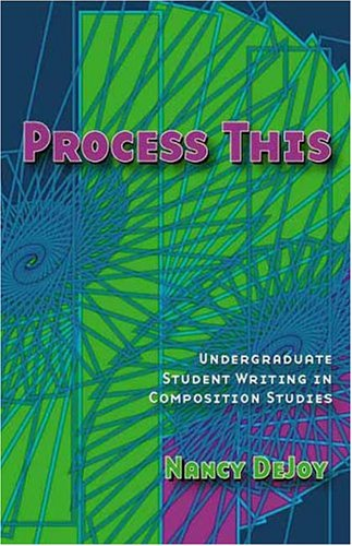 Process This Undergraduate Writing in Composition Studies  2004 edition cover