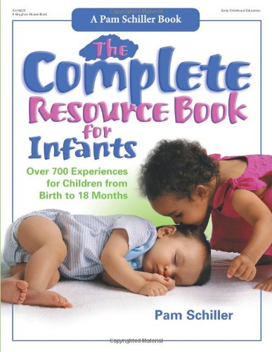 Complete Resource Book for Infants Over 700 Experiences for Children from Birth to 18 Months  2005 edition cover