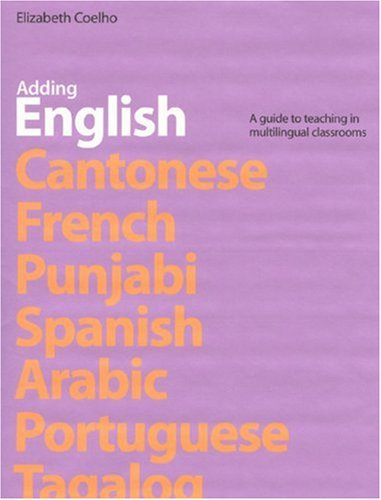 Adding English A Guide to Teaching in Multilingual Classrooms  2004 edition cover