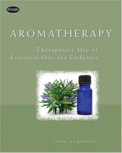 Aromatherapy Therapeutic Use of Essential Oils for Esthetics  2008 9781401898953 Front Cover