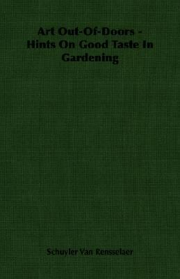 Art Out-of-Doors - Hints on Good Taste in Gardening  N/A 9781406752953 Front Cover
