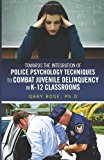Police Psychology Techniques in K-12 Classrooms  N/A 9781493556953 Front Cover