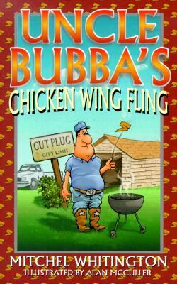 Uncle Bubba's Chicken Wings Fling  N/A 9781556226953 Front Cover