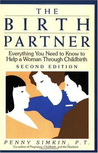 Birth Partner Everything You Need to Know to Help a Woman Through Childbirth 2nd 2001 edition cover