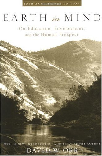 Earth in Mind On Education, Environment, and the Human Prospect 2nd 2004 (Revised) edition cover