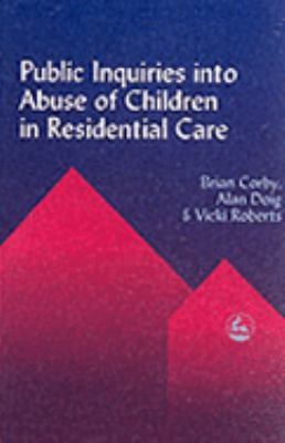 Public Inquires into Abuse of Children in Residential Care   2001 9781853028953 Front Cover