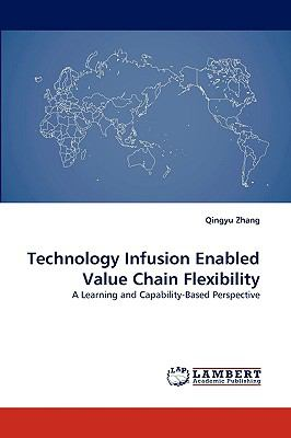Technology Infusion Enabled Value Chain Flexibility N/A 9783838346953 Front Cover