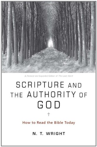 Scripture and the Authority of God How to Read the Bible Today  2011 edition cover