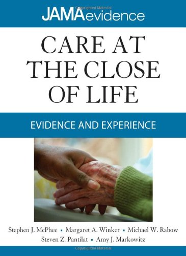 Care at the Close of Life Evidence and Experience  2011 9780071637954 Front Cover
