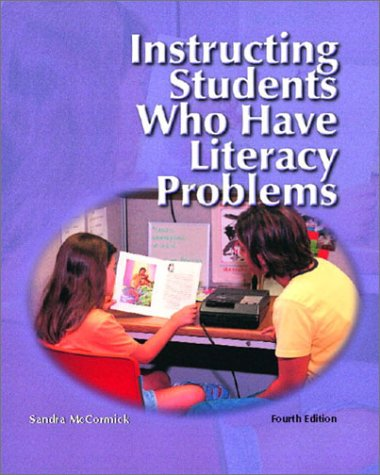 Instructing Students Who Have Literacy Problems  4th 2003 9780130941954 Front Cover
