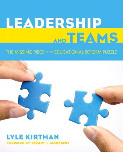 Leadership and Teams The Missing Piece of the Educational Reform Puzzle  2014 edition cover