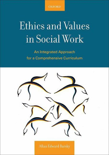 Ethics and Values in Social Work An Integrated Approach for a Comprehensive Curriculum  2010 edition cover