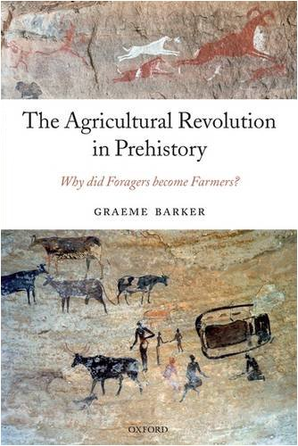 Agricultural Revolution in Prehistory Why Did Foragers Become Farmers?  2009 edition cover