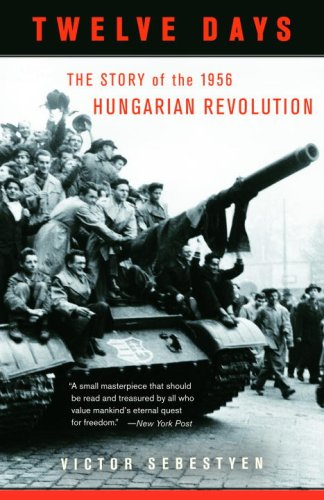 Twelve Days The Story of the 1956 Hungarian Revolution N/A edition cover