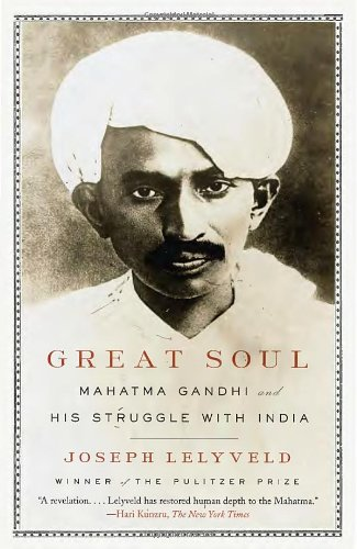 Great Soul Mahatma Gandhi and His Struggle with India N/A 9780307389954 Front Cover