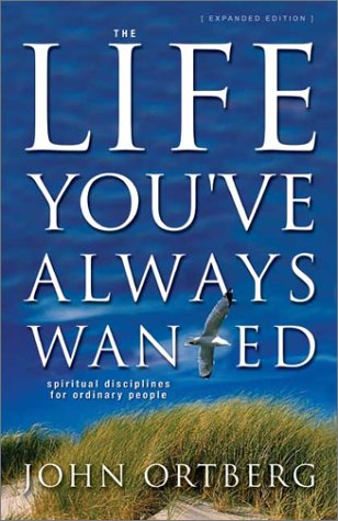 Life You've Always Wanted Spiritual Disciplines for Ordinary People  2002 edition cover