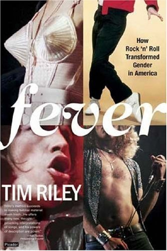 Fever How Rock 'n' Roll Transformed Gender in America  2005 9780312424954 Front Cover