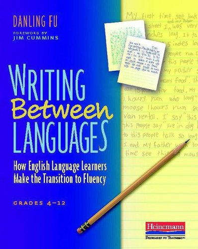 Writing Between Languages How English Language Learners Make the Transition to Fluency, Grades 4-12  2009 edition cover