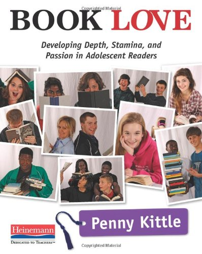Book Love Developing Depth, Stamina, and Passion in Adolescent Readers  2012 edition cover