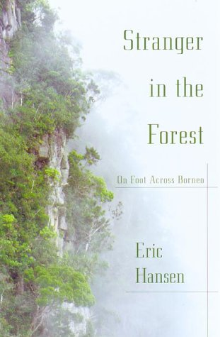 Stranger in the Forest On Foot Across Borneo  2000 edition cover