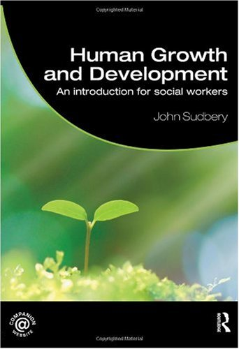 Human Growth and Development An Introduction for Social Workers  2009 edition cover