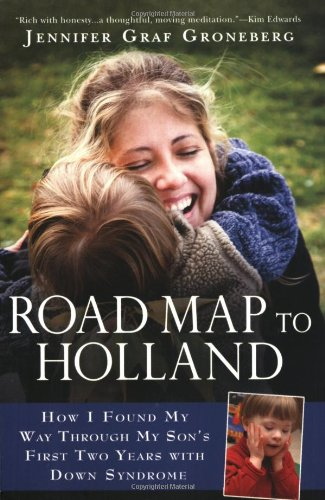 Road Map to Holland How I Found My Way Through My Son's First Two Years with down Symdrome  2008 edition cover
