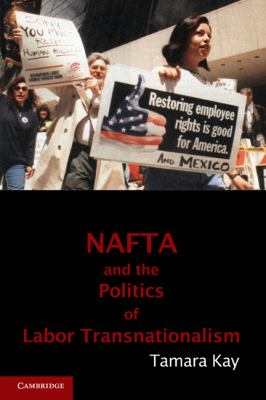 NAFTA and the Politics of Labor Transnationalism   2010 edition cover