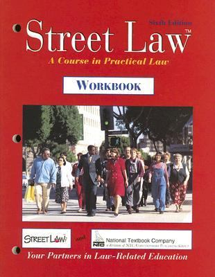 Street Law : A Course in Practical Law 6th 1999 (Workbook) edition cover