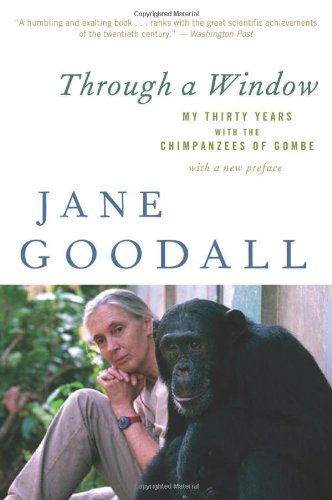 Through a Window My Thirty Years with the Chimpanzees of Gombe  2010 edition cover