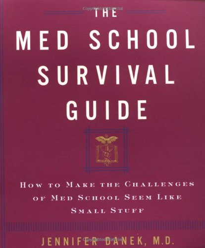 Med School Survival Guide : How to Make the Challenges of Medical School Seem Like Small Stuff  2000 edition cover