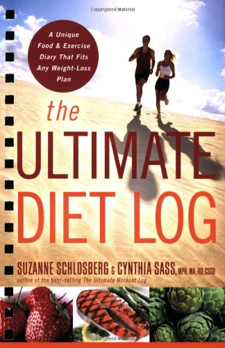 Ultimate Diet Log A Unique Food and Exercise Diary That Fits Any Weight-Loss Plan  2009 edition cover