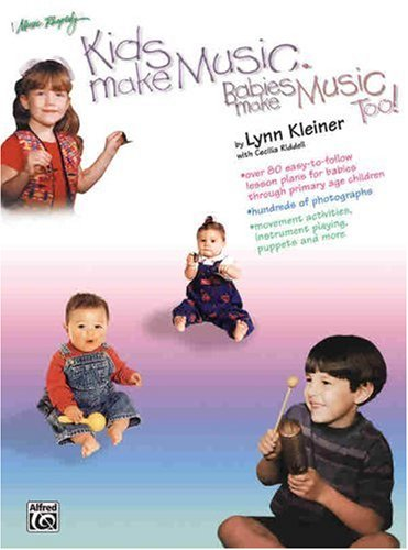 Kids Make Music, Babies Make Music, Too! Teacher's Guide (Babies - Age 7)  1998 edition cover