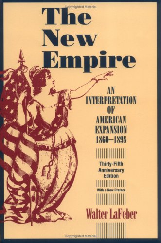 New Empire An Interpretation of American Expansion, 1860-1898 35th 1998 (Revised) edition cover
