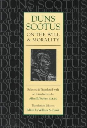 Duns Scotus on the Will and Morality   1997 edition cover